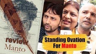 Manto Movie Review | Standing Ovation For Manto Nawazuddin Siddiqui | Media Review