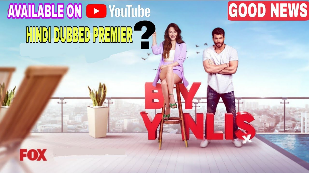 Bay yanlis (Mr.Wrong) Big update HINDI DUBBED   Episode 1&2 Available on YouTube