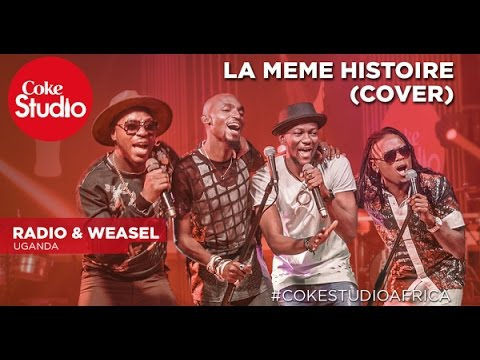 Radio & Weasel: La Meme Histoire (Cover) - Coke Studio Africa