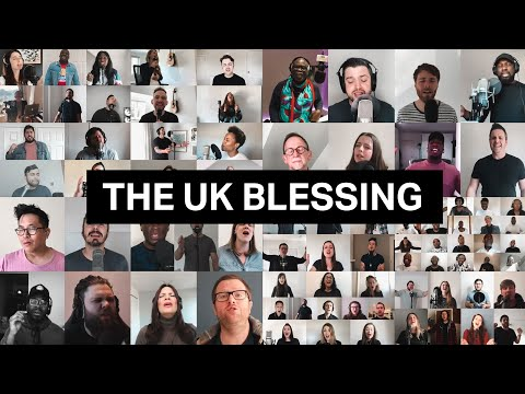 The UK Blessing —Churches sing 'The Blessing' over the UK