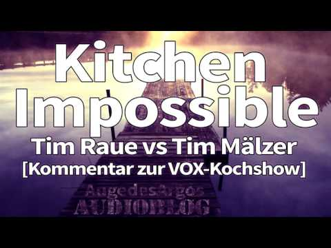 Kitchen Impossible - Tim Raue vs Tim Mälzer [Kommentar zur VOX-Kochshow]