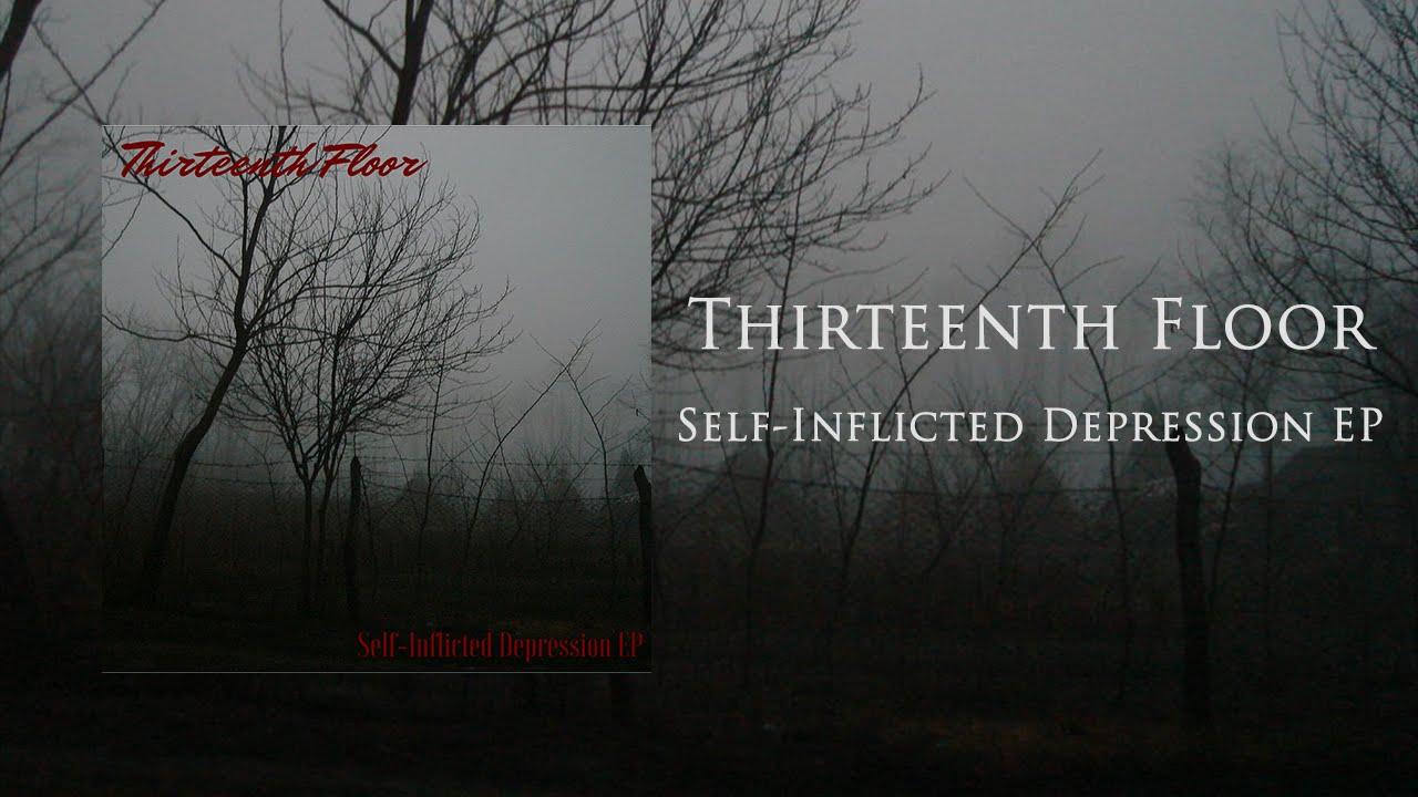thirteenth floor 39 self inflicted depression 39 ep stream youtube. Black Bedroom Furniture Sets. Home Design Ideas