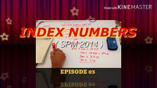 Index Numbers ( SPM 2014 )   EPS 03