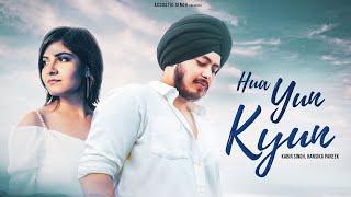 Hua Yun Kyun Official Video With Lyrics Kabir Singh Ft Hansika Pareek Arjit Singh A S ORIGINAL