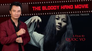 THE BLOODY HAND MOVIE   OFFICIAL TRAILER   A Film By Quoc Vo
