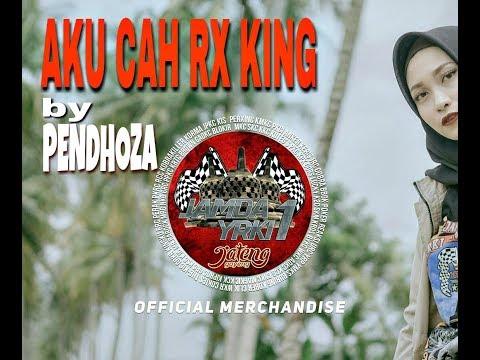 AKU CAH RX KING //PENDHOZA full lagu (tribut jamda yrki)