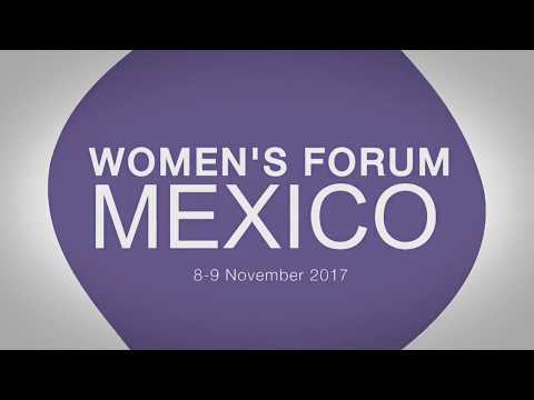Women's Forum for the Economy & Society #WFMX17