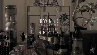 New Build - Pour It On (Phil Kieran Remix)