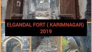 Elgandal Fort ( KILLA) Karimnagar 2019 Full Tour || Hill Top View || Lower Manair Dam
