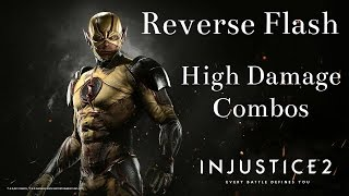 Injustice 2 - Reverse Flash High Damage Combos
