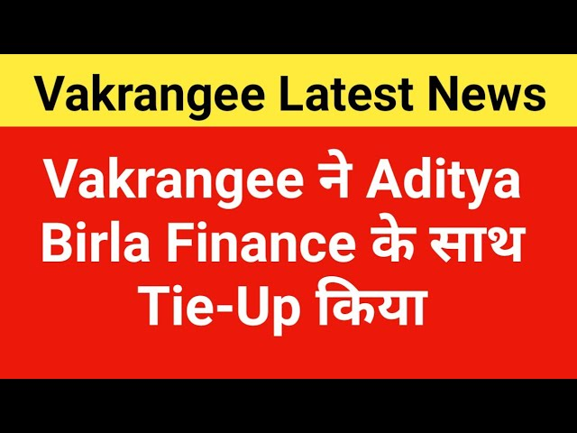 Vakrangee ?? Aditya Birla Finance ?? ??? Tie-Up ???? - Vakrangee Latest News
