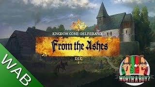 From the ashes KCD DLC Review - Worthabuy?