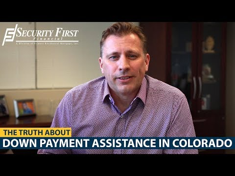 The Truth About Down Payment Assistance In Colorado