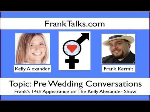 Pre Wedding Conversations: Kelly Alexander Frank Kermit