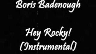 Boris Badenough - Hey Rocky (Instrumental)