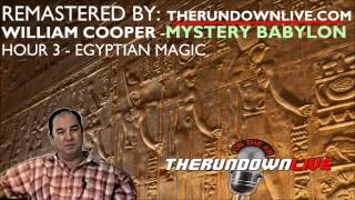 Remastered William Cooper   Mystery Babylon   Hour 3   Egyptian Magic Remastered by The Rundown Live Thumbnail