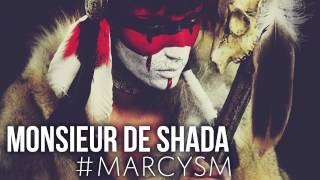 Monsieur De Shada - #Marcysm [Official Audio]