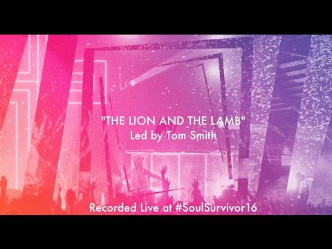 The Lion And The Lamb Lyrics & Chords | Soul Survivor | WeAreWorship USA
