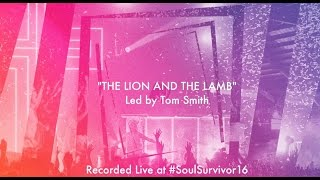 Soul Survivor - The Lion & The Lamb (Lyric video)