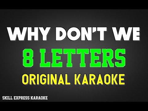 Why Don't We (ORIGINAL KEY KARAOKE) - 8 Letters