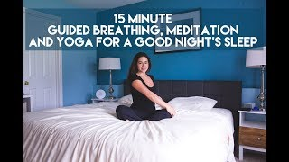15 Minute Guided Breathing, Meditation and Gentle Yoga for A Good Night's Sleep