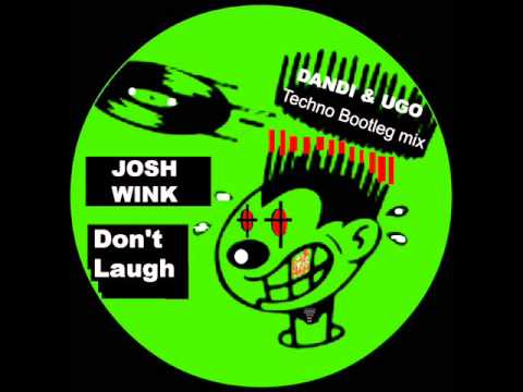 Josh Wink  Dont Laugh Dandi & Ugo Bootleg Techno Remix FREE DOWNLOAD