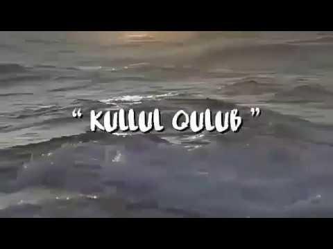 """""""KULLUL QULUB"""" (Suara Qolbu)"""