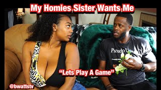 """My Homies Sister WantsMe - Ep 6 - """"Lets Play A Game"""""""