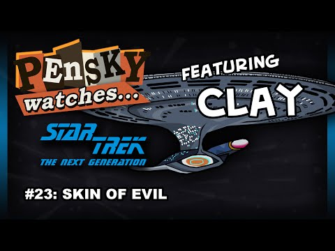 Let's Watch - Star Trek: The Next Generation [23. Skin of Evil - Ft. Clay]
