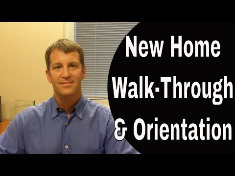 New Home Construction Walk Through And Orientation Setting