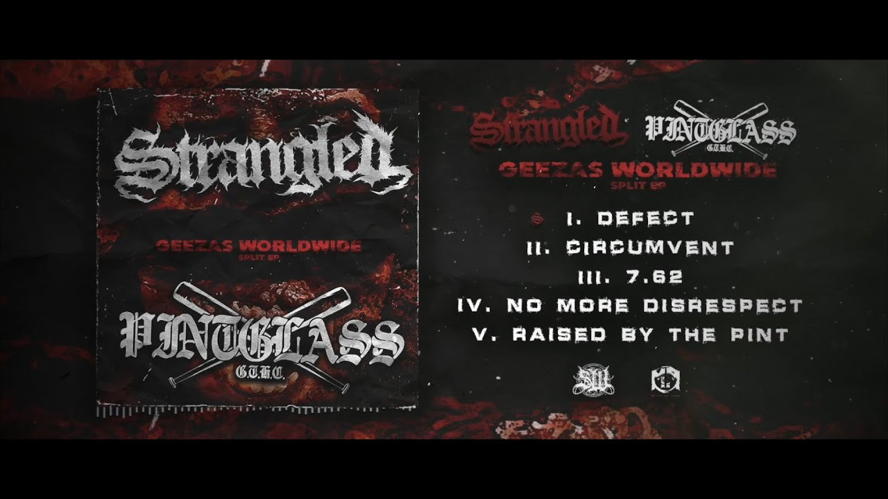 Download STRANGLED/PINTGLASS - GEEZAS WORLDWIDE [OFFICIAL STREAM] (2020) SW EXCLUSIVE