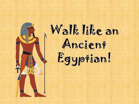 Walk like an Ancient Egyptian!