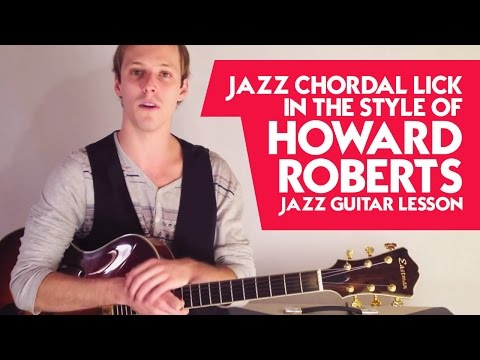 Jazz Chordal Lick in the Style of Howard Roberts - Jazz Guitar Lesson