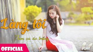 Làng Tôi - Tam Ca Áo Trắng [Official Audio]