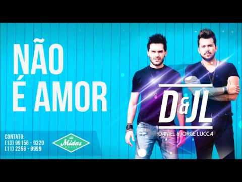 Daniel e Jorge Lucca - Não é Amor | EP 2015