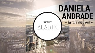 Daniela Andrade - La Vie En Rose (ALABTK Remix) [FREE DOWNLOAD]