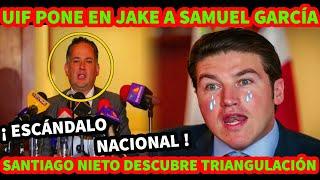 SANTIAGO NIETO PONE EN JAKE A SAMUEL GARCIA DESCUBRE TRIANGULACION DE DINERO ¡ NOTICIA IMPACTANTE !