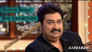 Kumar Sanu Sad Songs Collection