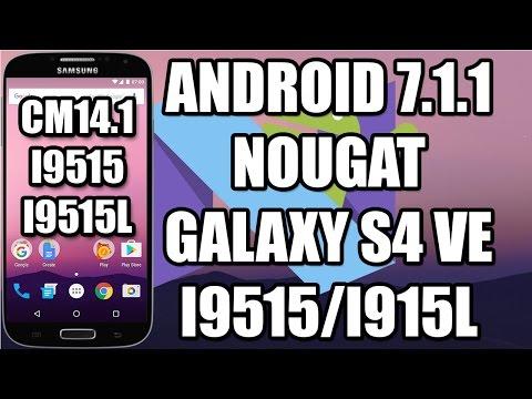 ANDROID 7 1 1 NOUGAT PARA GALAXY S4 VE I9515/I9515L Rom Cyanogenmod