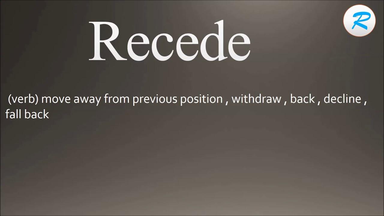 how to pronounce recede ; recede pronunciation ; recede meaning