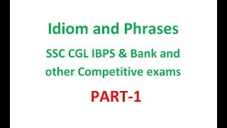 Idiom and Phrases for SSC CGL  IBPS & Bank and other Competitive exams