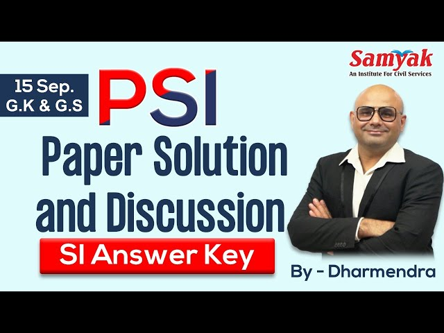 PSI Paper Solution & Discussion # SI Answer Key (15 Sept.) by Dharmendra Sir