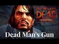DEAD MAN'S GUN   Telltale's The Walking Dead Season 3 Episode 5