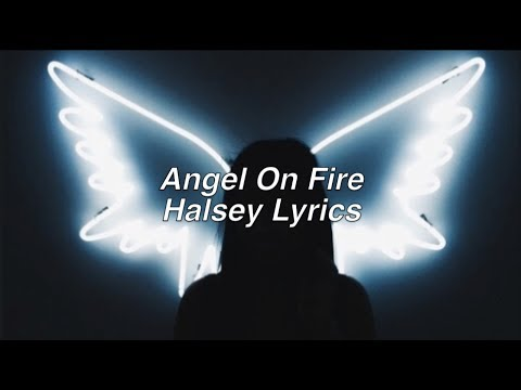 Angel On Fire || Halsey Lyrics