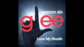 Glee - Lose My Breath (DOWNLOAD MP3+LYRICS)