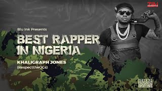 KHALIGRAPH JONES - BEST RAPPER IN NIGERIA (OFFICIAL AUDIO)
