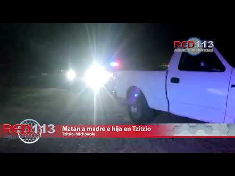 VIDEO Matan a madre e hija en Tzitzio