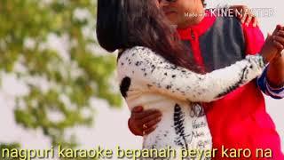 Nagpuri karaoke bepanah peyar karo na
