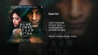 "Baarish From"" Hume Tumse Pyaar Kitna"" By Jubin Nautiyal Priyani Vani"