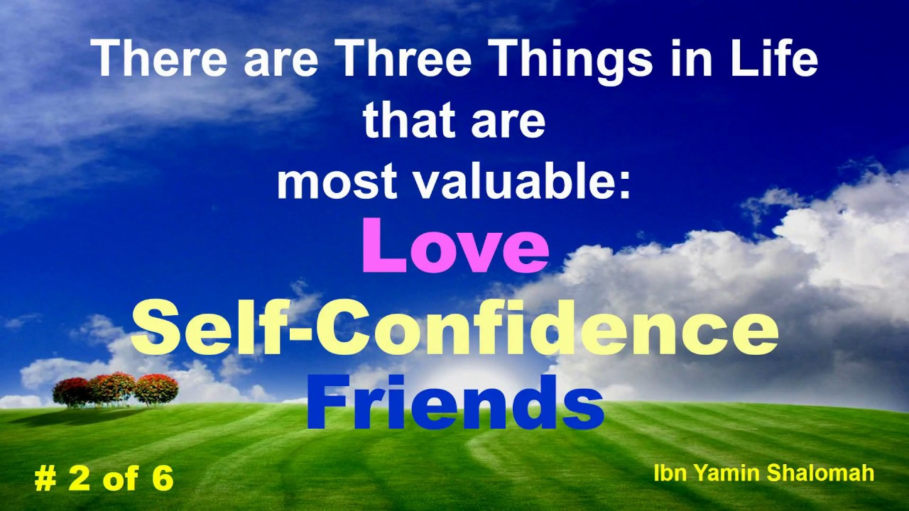 three things in life that are most valuable
